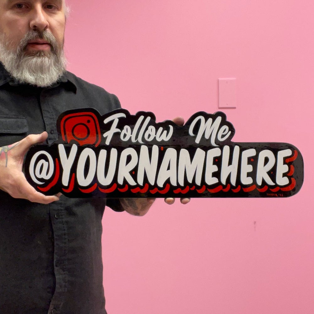 Image of Personalized Follow me IG Sign 22""