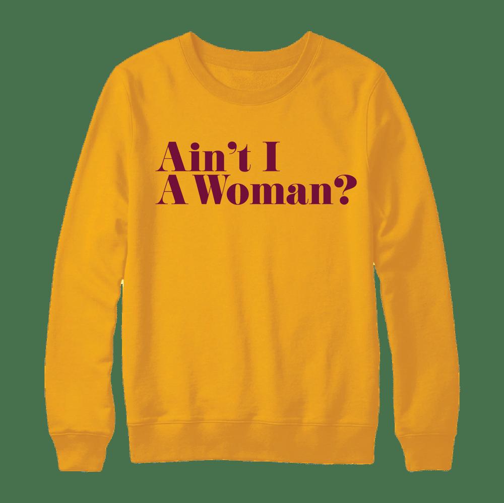 Image of Ain't I A Woman Sweatshirt