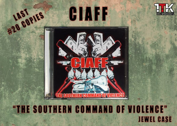 Image of CIAFF - The Southern Command Of Violence - Jewel case
