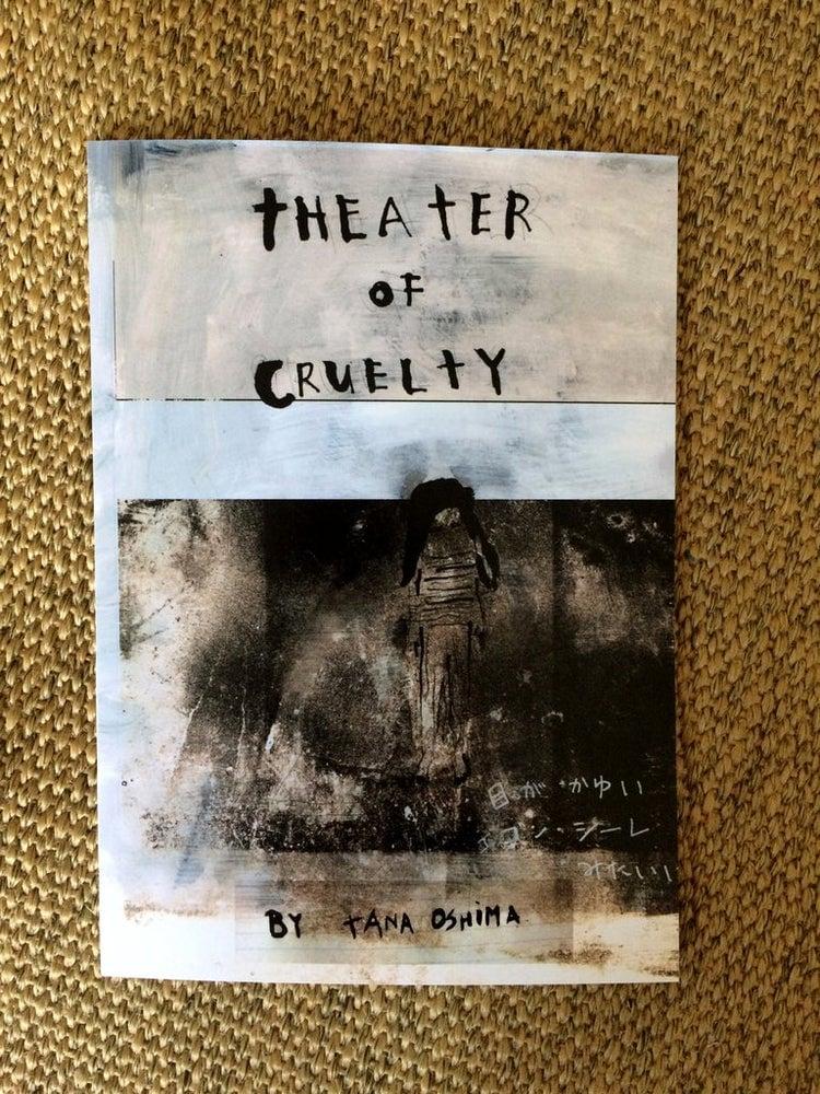 Image of Theater of Cruelty by Tana Oshima