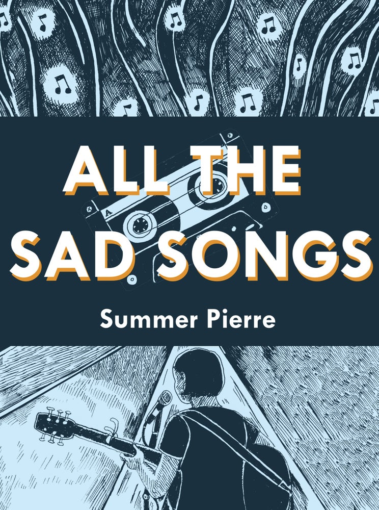 Image of All The Sad Songs by Summer Pierre