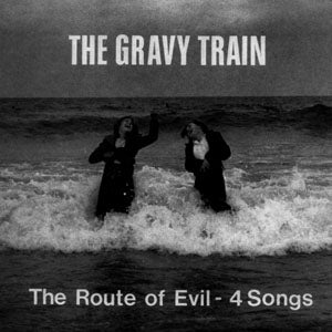 "Image of THE GRAVY TRAIN - The Route Of Evil (Limited 7"" Vinyl)"