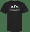 And We Know Classic T-shirt w/Original logo