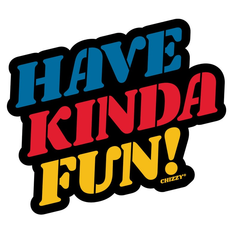 Image of HAVE KINDA FUN!