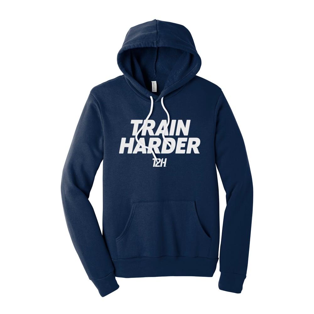 Image of Train Harder Hoodie (Unisex)