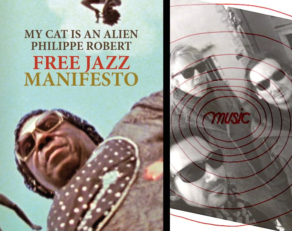 Image of Free Jazz Manifesto de My Cat Is An Alien & Philippe Robert