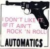 "The Automatics – I Don't Like It (If It Ain't Rock 'N Roll) (7"")"