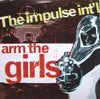 "The Impulse International  – Arm The Girls (7"")"