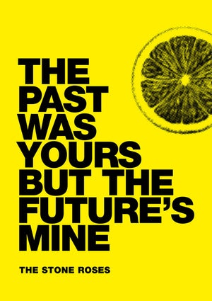 """Image of The Stone Roses Poster - She Bangs the Drums """"The past was yours but the future's mine"""""""