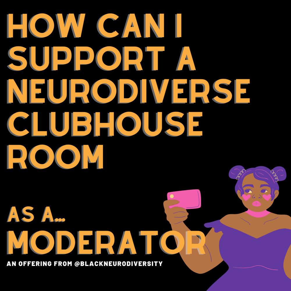 Image of How can I support a neurodiverse clubhouse room...as a moderator - Extended Version