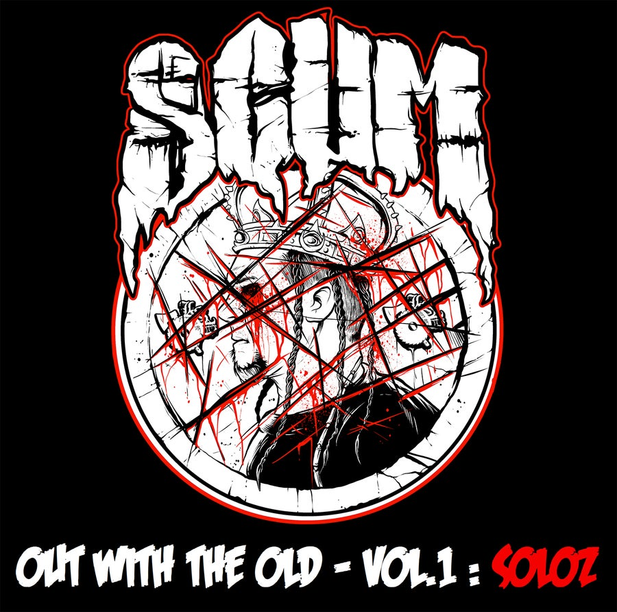 Image of SCUM : OUT WITH THE OLD - VOL. 1 : SOLOZ