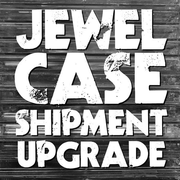 Image of JEWEL CASE SHIPMENT UPGRADE (International Orders)