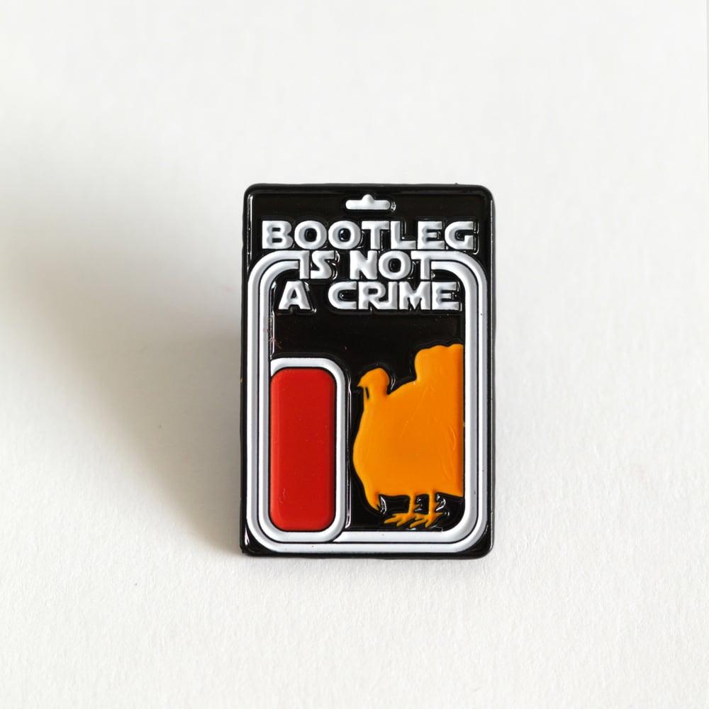 BOOTLEG IS NOT A CRIME - ENAMEL PIN