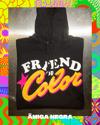 HOODIE: FRIEND OF COLOR