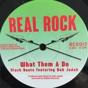 "Image of Black Roots feat: Dub Judah - 'What them A Do' - Real Rock records (new roots7"")"