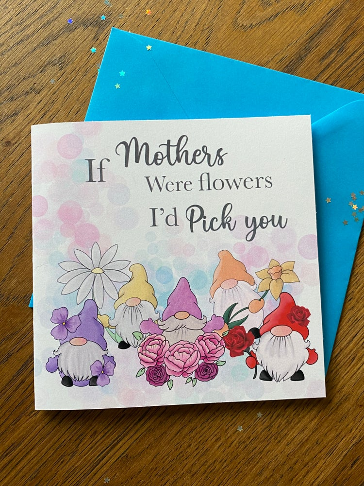 Image of If Mothers were flowers gnome card