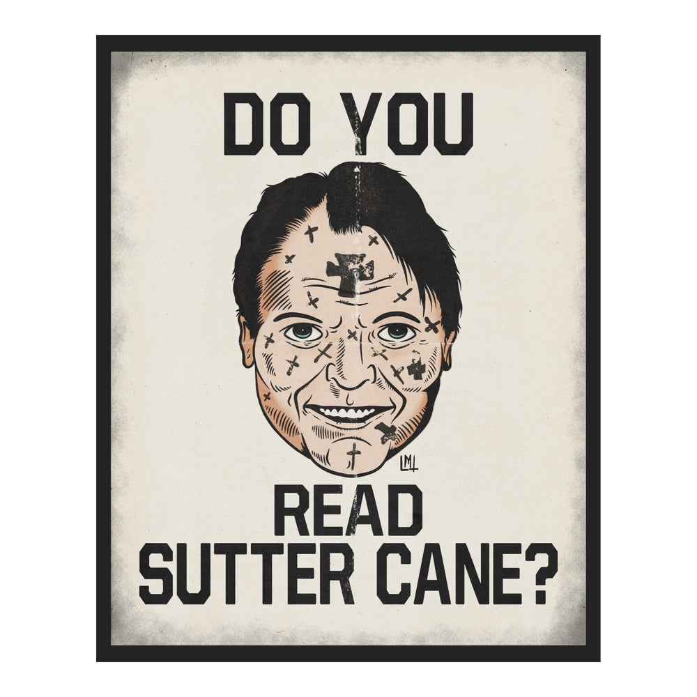 Image of Do You Read Sutter Cane? 8 x 10 print