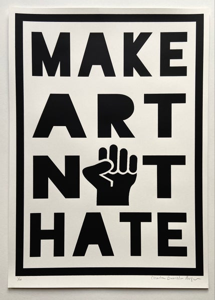 Image of MAKE ART NOT HATE by Charlie Evaristo-Boyce