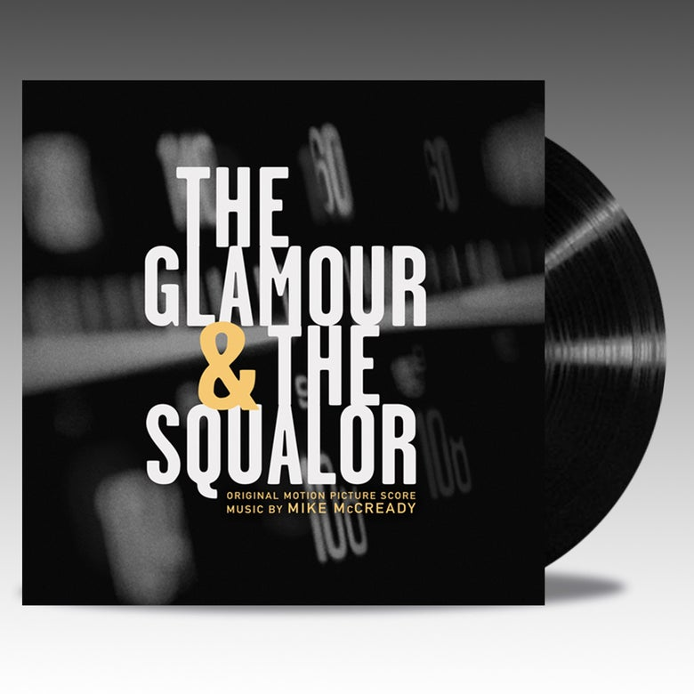 Image of The Glamour & The Squalor (Original Motion Picture Score) - 'Classic Black Vinyl' - Mike McCready