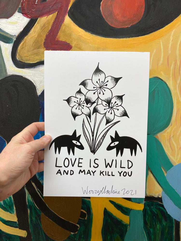Image of LOVE IS WILD - SIGNED A4 PRINT