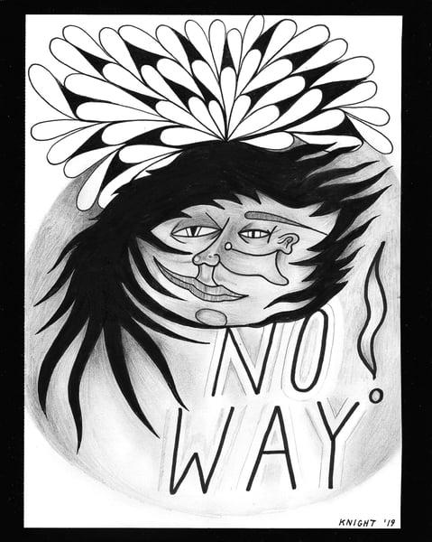 "Image of ""NO WAY!"" ORIGINAL ART 8 X 10"