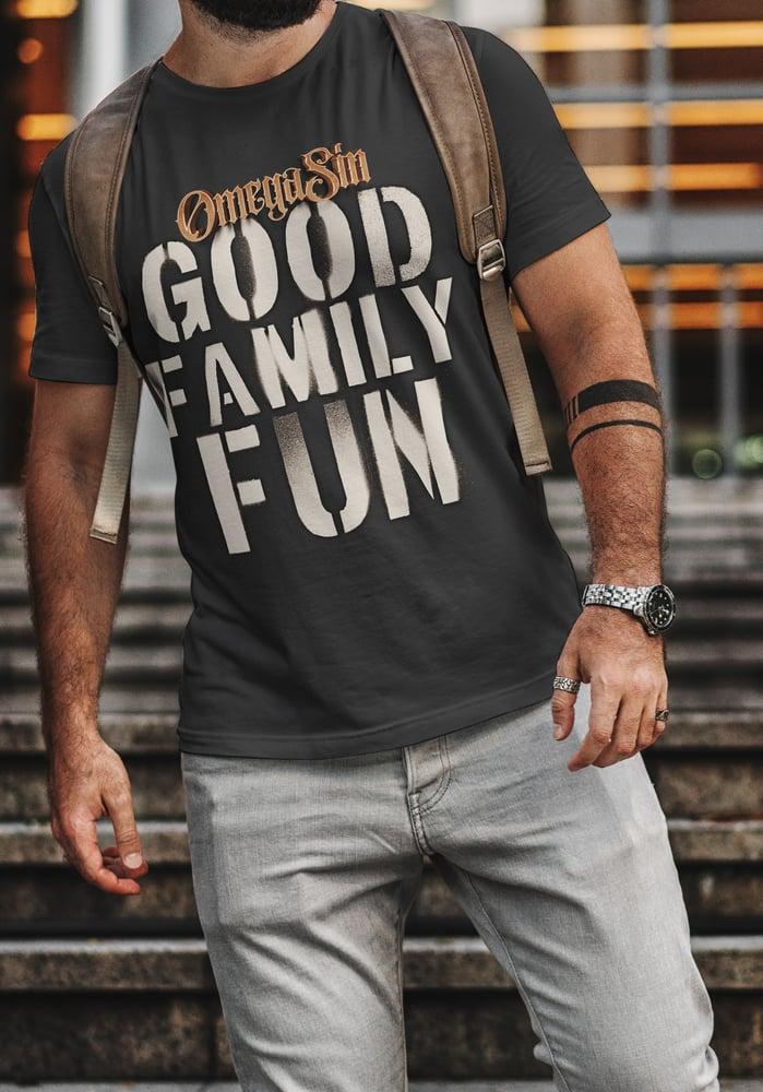 Image of Good Family Fun T- Shirt
