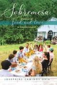 Image of Josephine Caminos Oría --  <em> Sobremesa: A Memoir of Food and Love in Thirteen Courses </em>