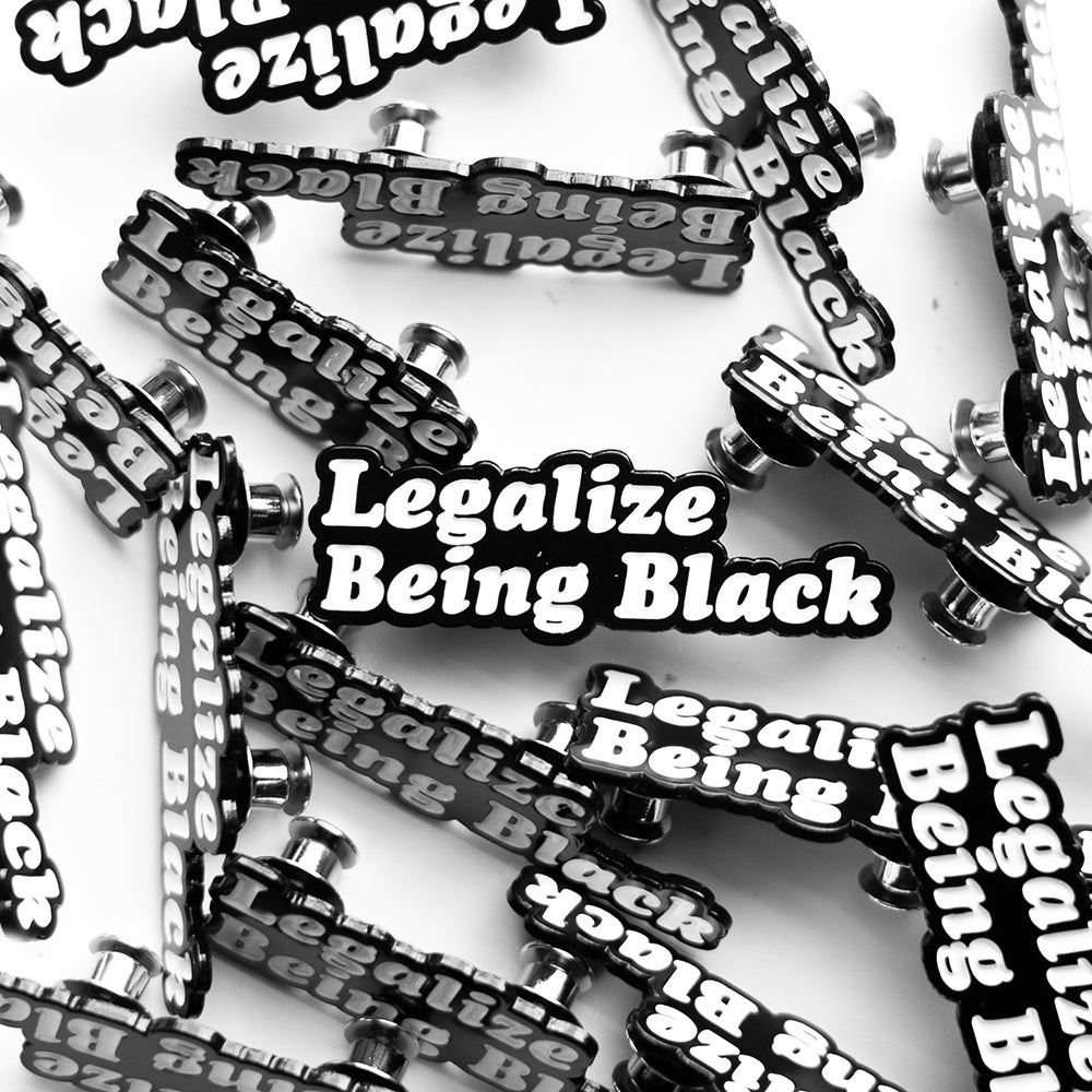 The Legalize Being Black Pin