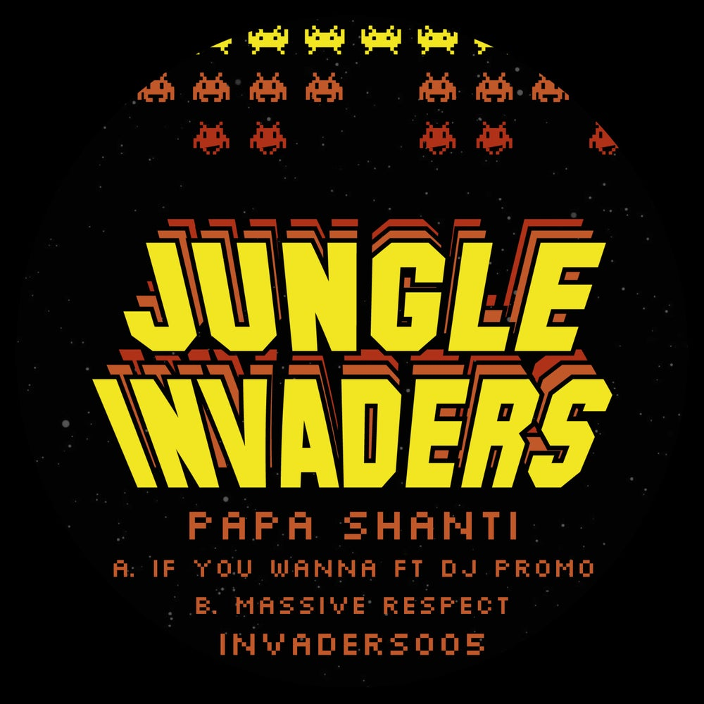 Image of PAPA SHANTI - IF YOU WANNA FT DJ PROMO / MASSIVE RESPECT [INVADERS005] [LTD 50 COPIES]
