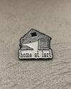 'Home At Last'  Pin