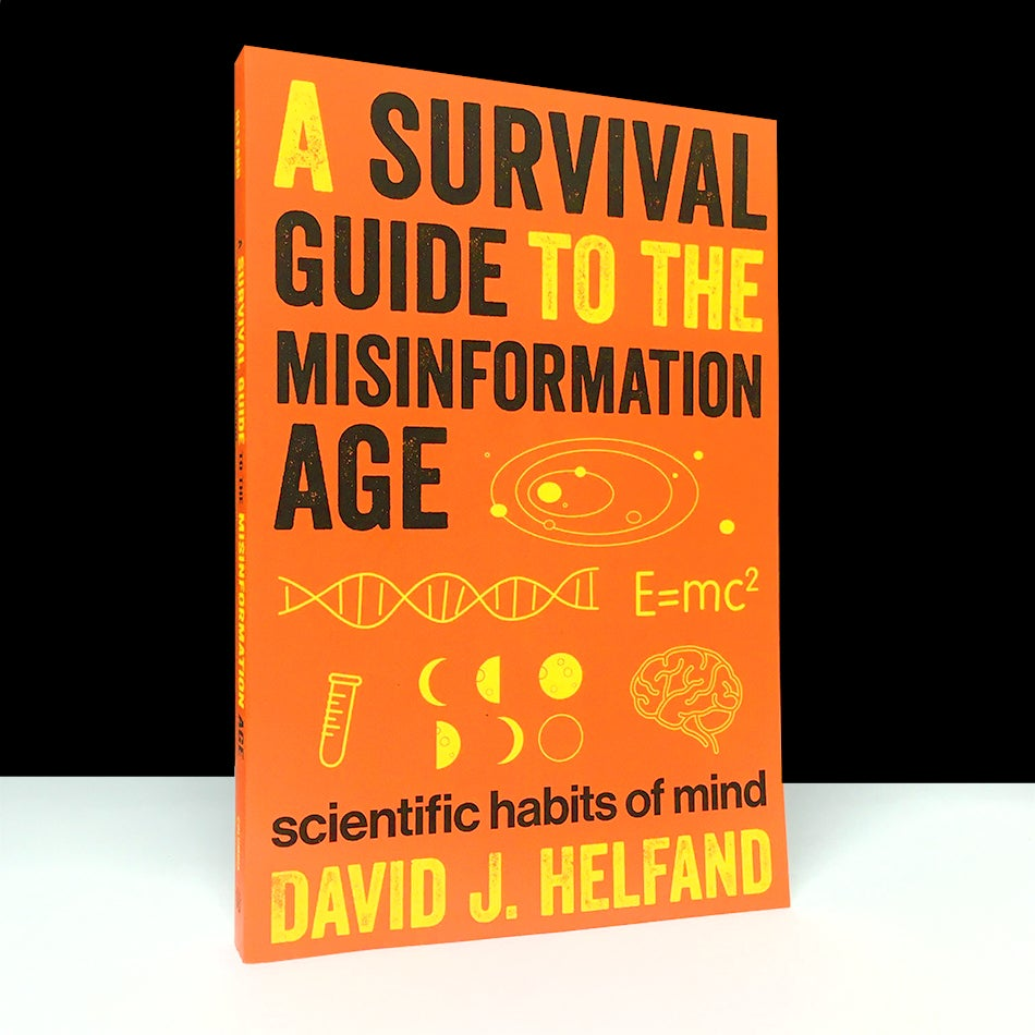 A Survival Guide to the Misinformation Age : Scientific Habits of Mind