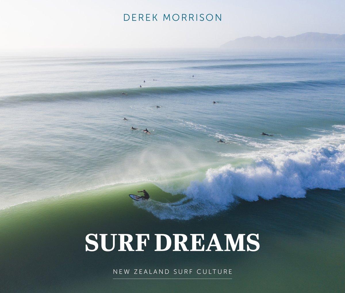 Surf Dreams -New Zealand Surf Culture -Derek Morrison