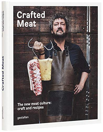 Image of Crafted Meat: The New Meat Culture: Craft and Recipes
