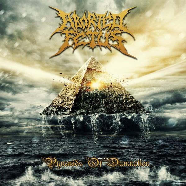 Image of ABORTED FETUS - Pyramids of Damnation CD