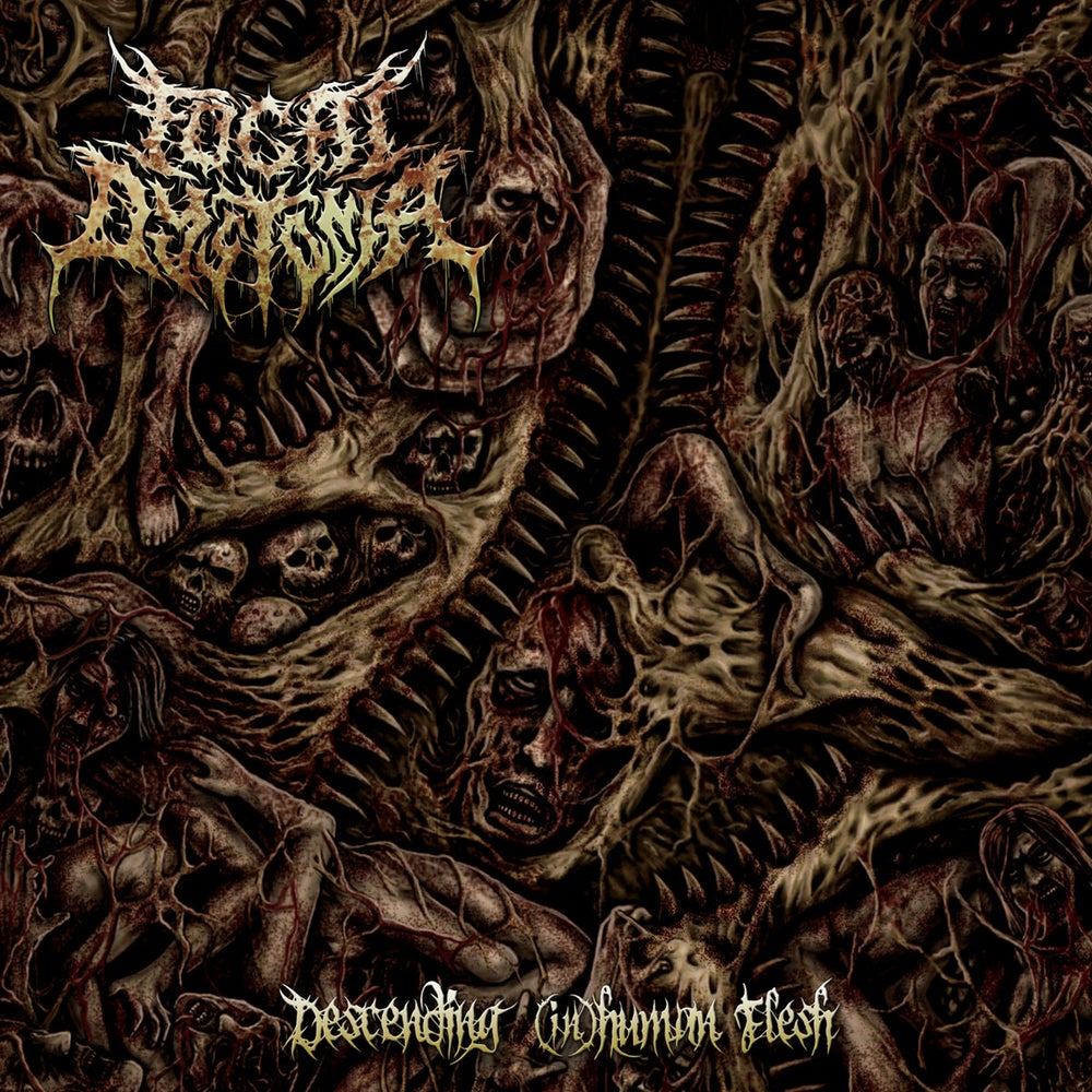 Image of FOCAL DYSTONIA Descending (In)Human Flesh CD
