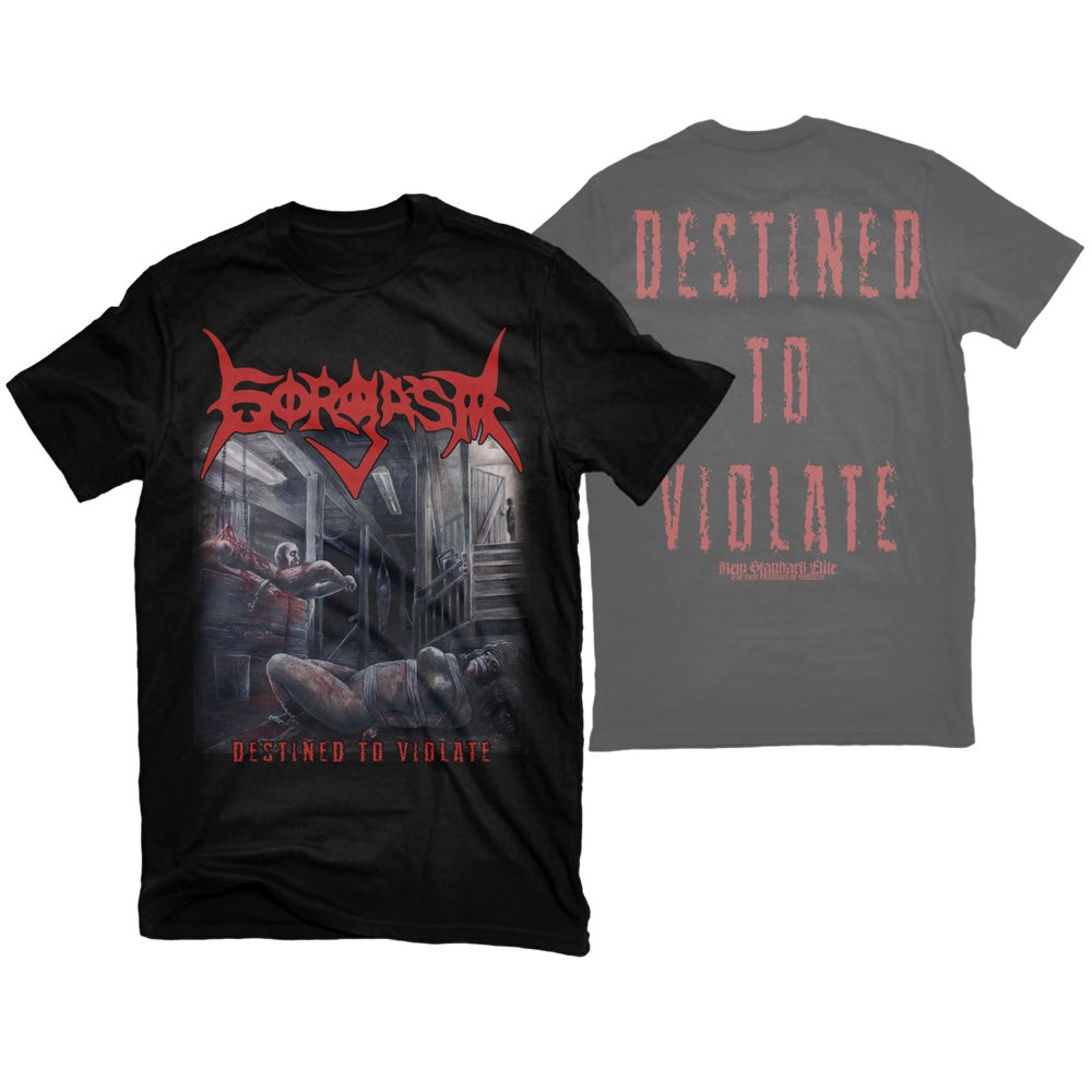 """Image of GORGASM """"DESTINED TO VIOLATE"""" T-SHIRT"""