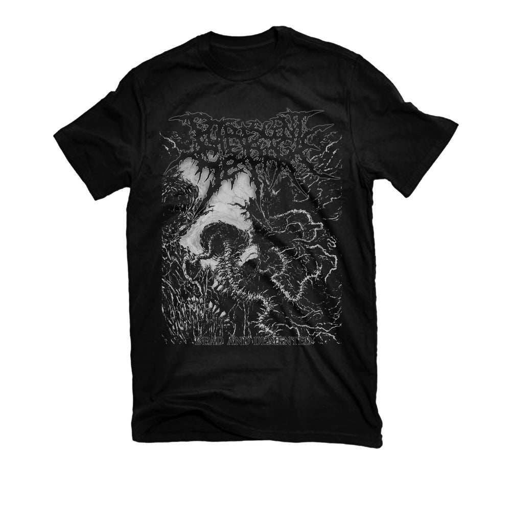 """Image of PUTRESCENT SEEPAGE """"DEAD AND DEMENTED"""" T-SHIRT"""
