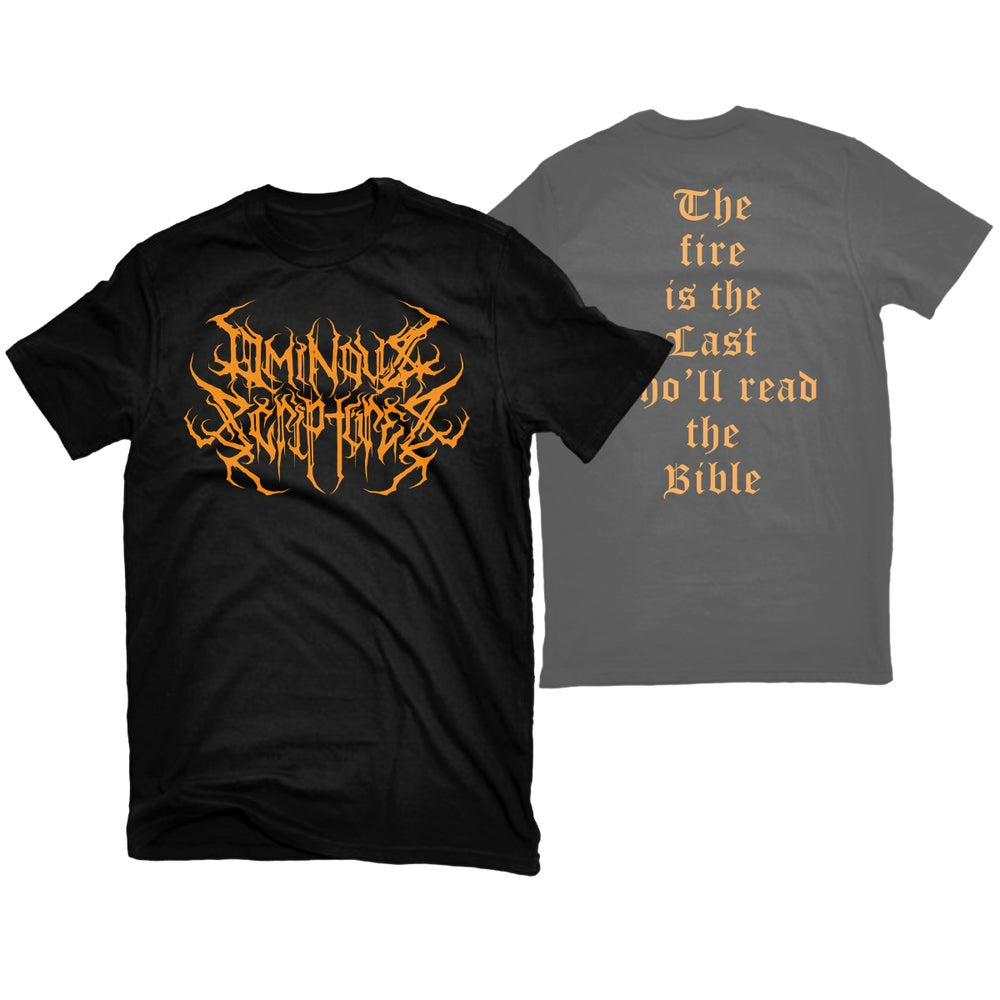 """Image of OMINOUS SCRIPTURES """"FIRE"""" T-SHIRT"""