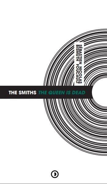 Image of « The Smiths : The Queen Is Dead » par S. Bismuth et N. Foucault
