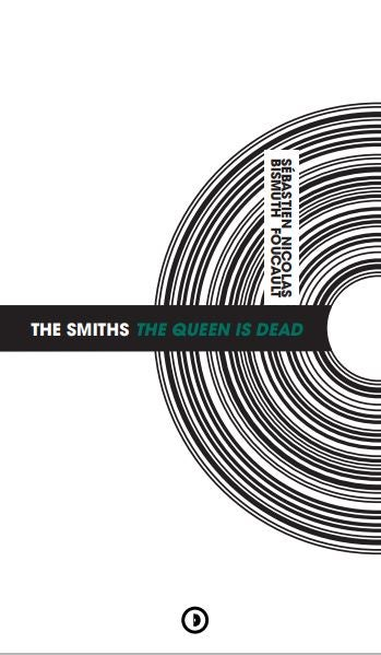 Image of « The Smiths : The Queen Is Dead » par S. Bismuth et N. Foucault