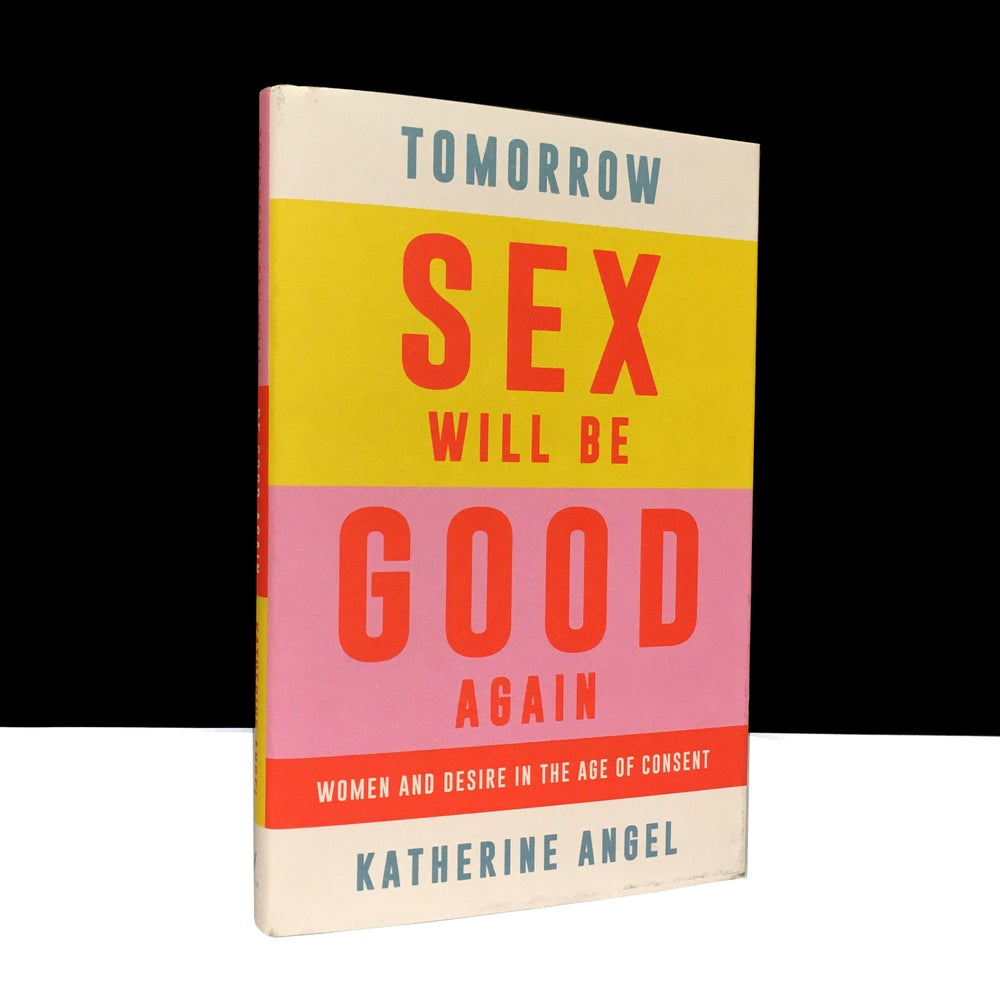 Tomorrow Sex Will Be Good Again: Women and desire in The Are of Consent