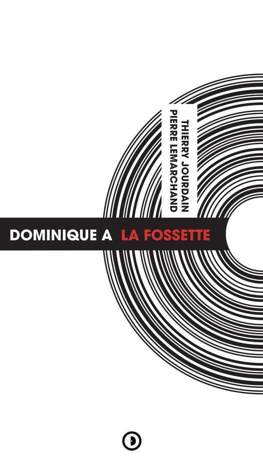 Image of « Dominique A : La Fossette » par Thierry Jourdain et Pierre Lemarchand