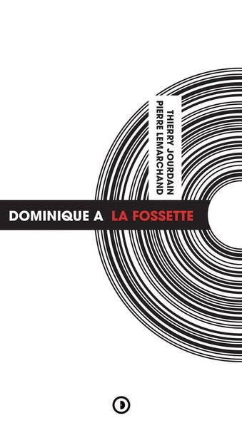Image of « Dominique A : La Fossette » par Thierry Jourdain et Pierre Lemarchand