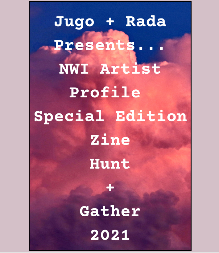 NWI Artist/Musician Special Zine - Hunt and Gather 2021