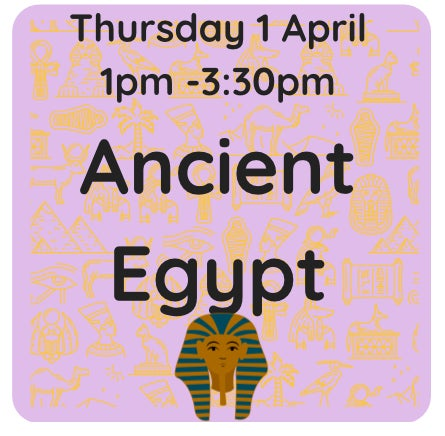 Image of Ancient Egypt 1 April 1pm - 3:30pm