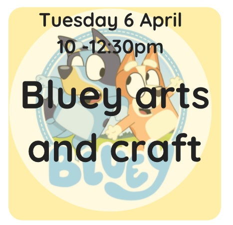 Image of Bluey art and craft 6 April 10am - 12:30