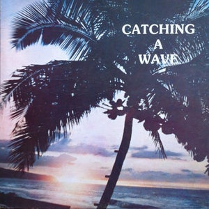 Image of Steve & Teresa - Catching A Wave - LP (Aloha Got Soul)