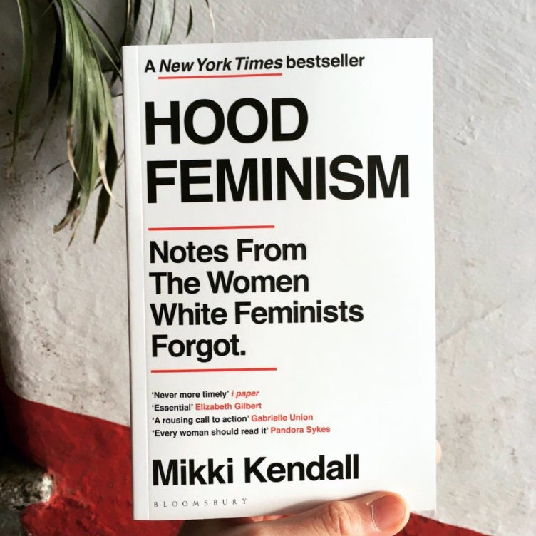 Hood Feminism : Notes from the Women White Feminists Forgot