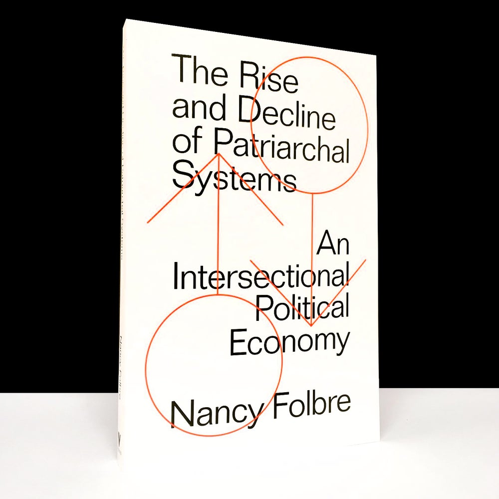 The Rise and Decline of Patriarchal Systems : An Intersectional Political Economy