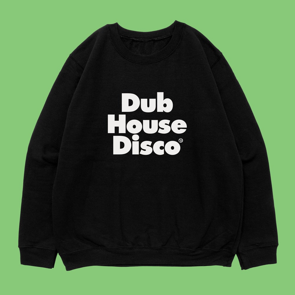 Image of Dub House Disco – Front Print Sweatshirt